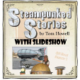 170902 STEAMPUNKED STORIES Tom Howell
