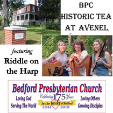 190316 HISTORIC TEA AT AVENEL Bedford Presbyterian Church