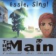 160304 * 246 The Main: ESSIE, SING!