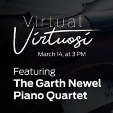 In case you missed it: VIRTUAL VIRTUOSI: THE GARTH NEWEL PIANO QUARTET Forte Chamber Music