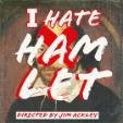 211021 I HATE HAMLET - 40th Anniversayr * Glass Theatre