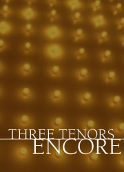 Three Tenors Encore!