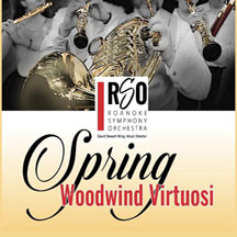 210403 April 3-9 SPRING WOODWIND VIRTUOSI Roanoke Symphony Orchestra
