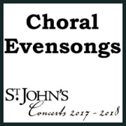 180304 CHORAL EVENSONGS St. John's Concerts