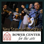 191019 NEW STANDARD BLUEGRASS Bower Center Concert Series